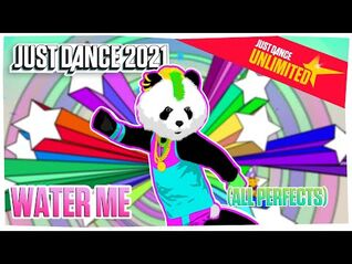 Just Dance 2021 (Unlimited) - Water Me - ALL PERFECTS