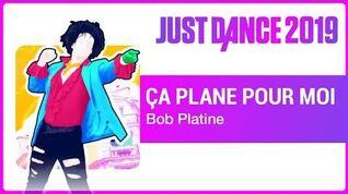 Ça Plane Pour Moi - Just Dance 2019