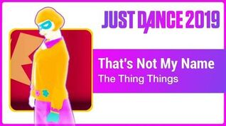 Just Dance 2019 (Unlimited) That's Not My Name