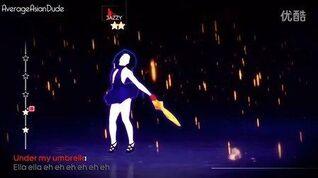 跳舞Just Dance 4- Umbrella (With An Umbrella)
