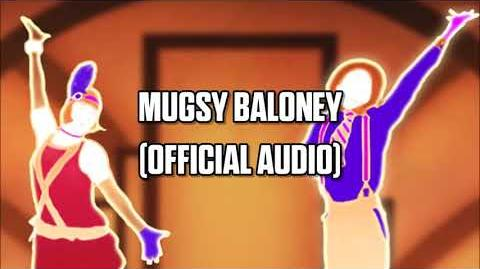 Mugsy Baloney (Official Audio) - Just Dance Music