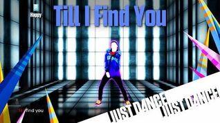 Till I Find You - Just Dance 2015