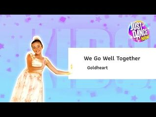 JUST DANCE NOW-We Go Well Together