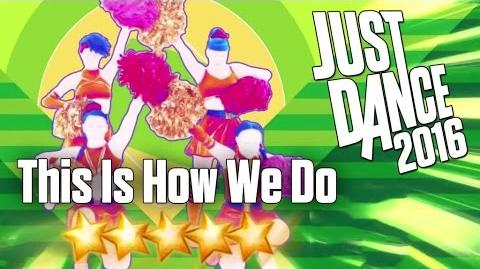 Just Dance 2016 - This Is How We Do - 5 stars