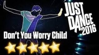 JUST Dance 2016 ( Unlimited ) - Don't worry child - * 5 stars