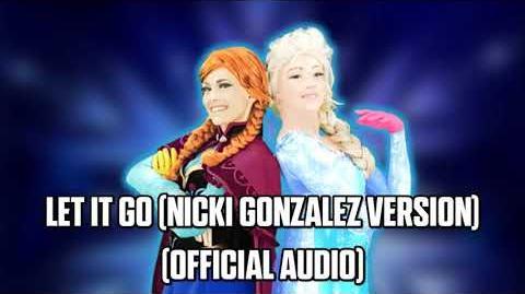 Let It Go (Nicki Gonzalez Version) (Official Audio) - Just Dance Music