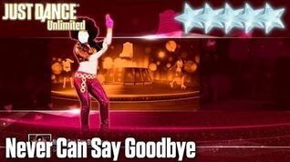 Never Can Say Goodbye - Just Dance 2017
