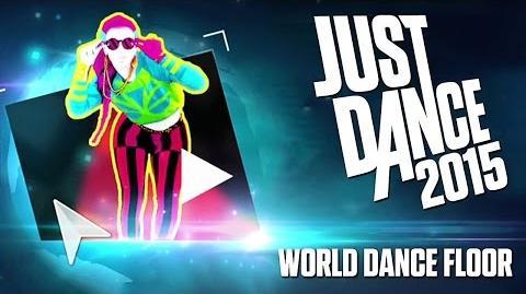 Just Dance 2015 - World Dance Floor 1