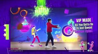 """All You Gotta Do (Is Just Dance)"" (VIPMADE) - Just Dance 2018"