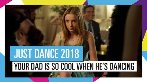 """""""Your dad is so cool when he's dancing!"""" (TV Spot) - Just Dance 2018 (UK)"""