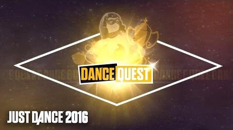 Dance Quest - Just Dance 2016