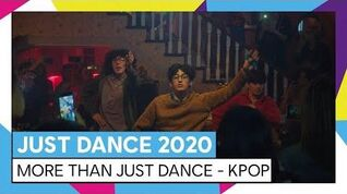JUST DANCE 2020 – MORE THAN JUST DANCE - KPOP