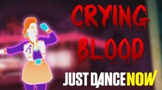 Crying Blood Just Dance Now