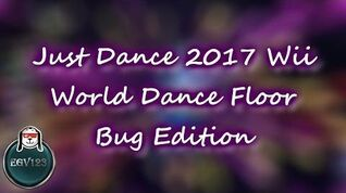 Just Dance 2017 (Wii) - Bugs in World Dance Floor