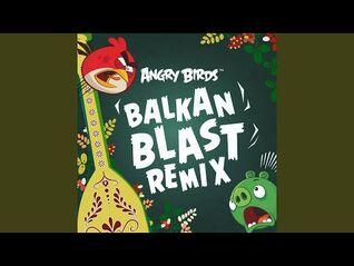 Angry Birds Theme (Balkan Blast Remix)