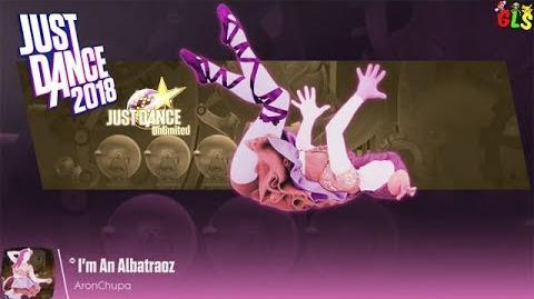 Just Dance 2018 - I'm An Albatraoz