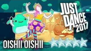Oishii Oishii Just Dance 2017 Gameplay ~ Super star