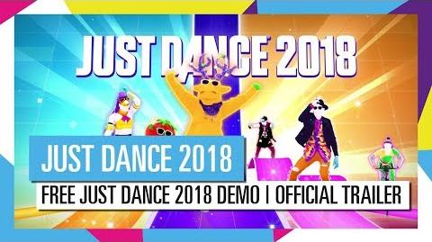 FREE JUST DANCE 2018 DEMO OFFICIAL TRAILER JUST DANCE 2018 OFFICIAL HD