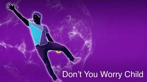 Don't You Worry Child - Just Dance 2019