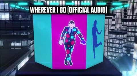 Wherever I Go (Official Audio) - Just Dance Music