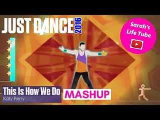 MASHUP - This Is How We Do, Katy Perry - 5 STARS, 1-1 GOLD - Just Dance 2016 -WiiU-
