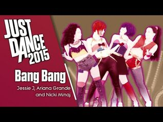 Just Dance 2015- Bang Bang