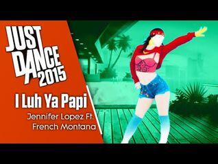 Just Dance 2015- I Luh Ya Papi