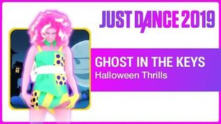 Ghost In The Keys - Just Dance 2019