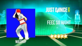 Just Dance 2014 Feel So Right - Mashup