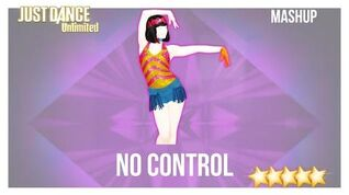 Just Dance 2016 (Unlimited) No Control - Mashup