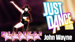 Just Dance 2018 - John Wayne (Extreme) by Lady Gaga