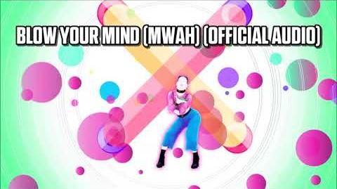 Blow Your Mind (Mwah) (Official Audio) - Just Dance Music