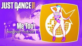 Just Dance 2018 (Unlimited) Me Too