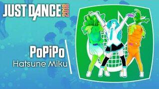 Just Dance 2018 (Unlimited) PoPiPo