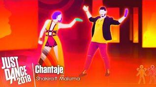 Just Dance 2018 - Chantaje