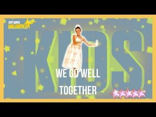 Just Dance 2018 (Unlimited) - We Go Well Together