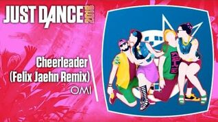 Just Dance 2018 (Unlimited) Cheerleader (Felix Jaehn Remix)