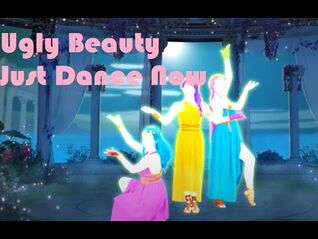 Ugly Beauty - just dance now