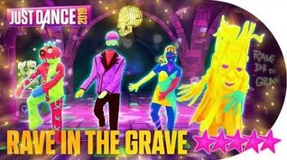 Rave in the Grave - Just Dance 2019