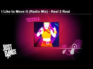 I Like to Move It (Radio Mix) - Reel 2 Real - Just Dance 1