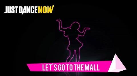 Let's Go To The Mall - Just Dance Now