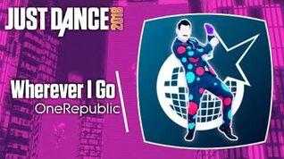 Wherever I Go - Just Dance 2018