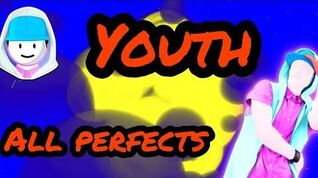 YOUTH - All Perfects - Just Dance 2019