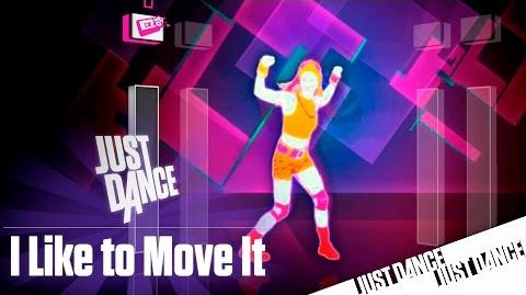 I Like to Move It - Just Dance