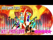 Just Dance 2021 (Unlimited)- Kill This Love - 5 stars
