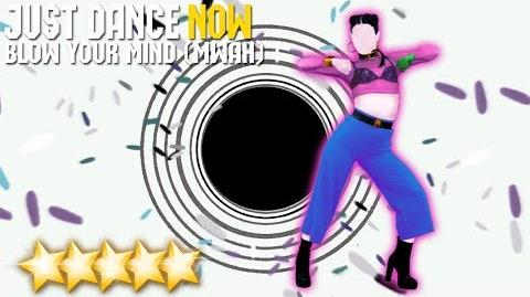 Blow Your Mind (Mwah) - Just Dance Now