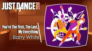 Just Dance 2018 (Unlimited) You're The First, The Last, My Everything