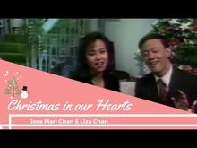 Jose_Mari_Chan_&_Liza_Chan_-_Christmas_In_Our_Hearts_(Official_Music_Video_with_lyrics)