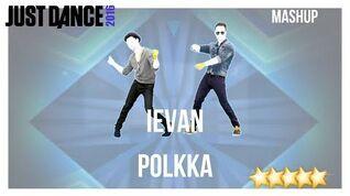Just Dance 2016 Ievan Polkka - Mashup