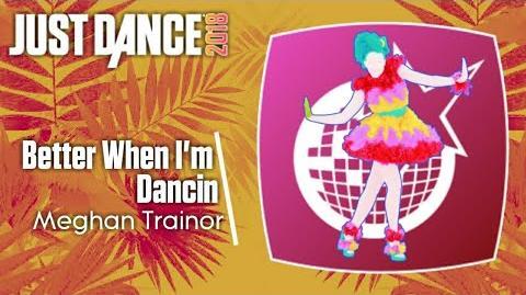 Better When I'm Dancin' - Just Dance 2018